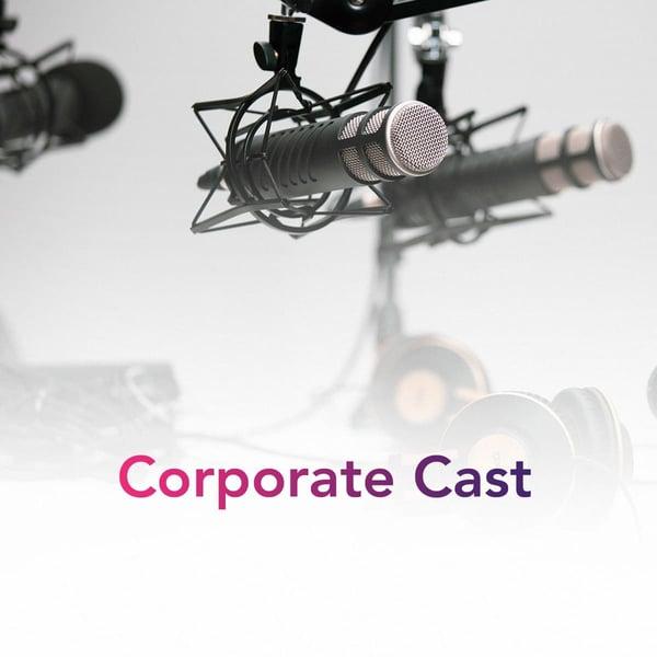 Corporate Cast Podcast Playlist