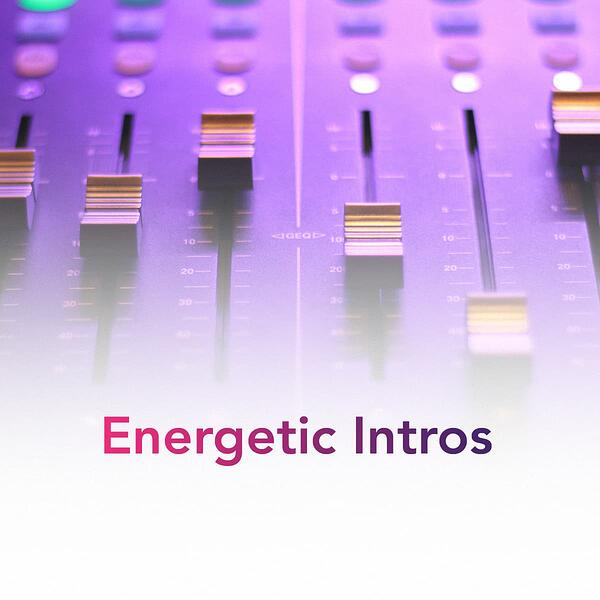 Podcast Playlist Energetic Intros