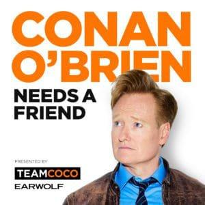 funny-podcast-ConanOBrienNeedsAFriend